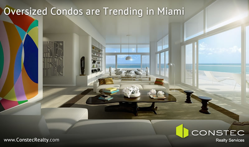 Miami oversized condos are trending